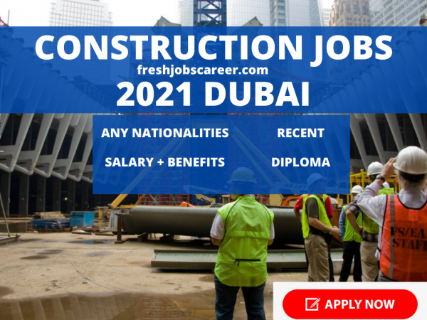 construction jobs in dubai UAE 2021