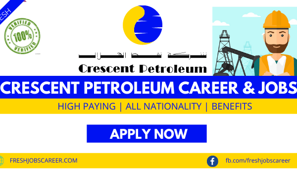 Crescent Petroleum Jobs and Career Opportunities Latest