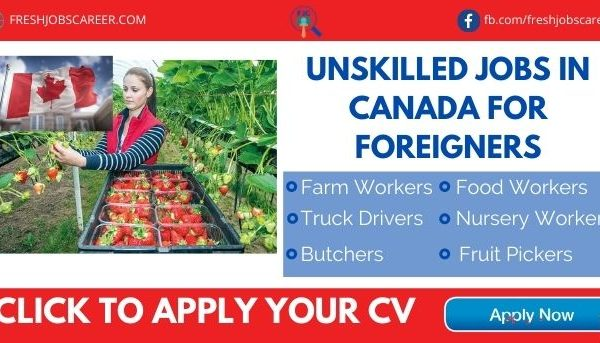 Unskilled Jobs in Canada for foreigners in 2021