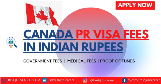 Canada PR Visa fees In Indian Rupees 2021