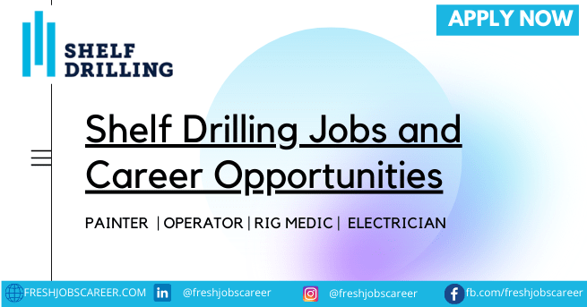 Shelf Drilling Jobs and Latest Career Opportunities