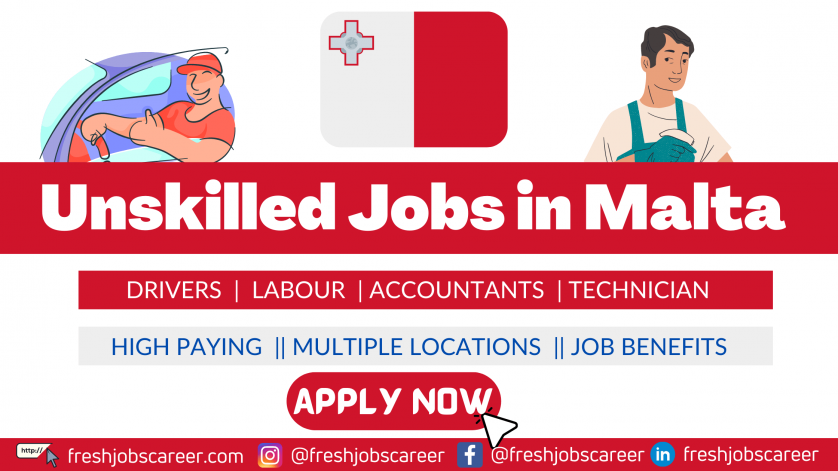 Unskilled Jobs in Malta for foreigners Latest Job Vacancies